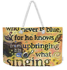Singing Bluebird Cole Porter Painted Quote Weekender Tote Bag