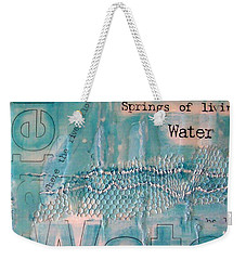 Weekender Tote Bag featuring the painting Springs Of Living Water by Jocelyn Friis