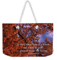 There Is A Season Ecclesiastes Weekender Tote Bag