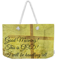 Weekender Tote Bag featuring the digital art This Is God by Erika Weber