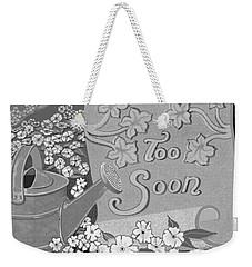 Weekender Tote Bag featuring the digital art Toosoon by Carol Jacobs