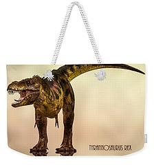 Tyrannosaurus Rex Dinosaur  Weekender Tote Bag by Bob Orsillo