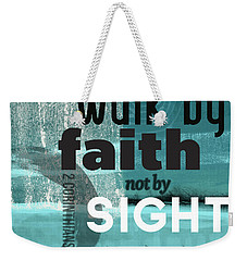 Walk By Faith- Contemporary Christian Art Weekender Tote Bag