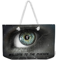 Welcome To The Machine Weekender Tote Bag