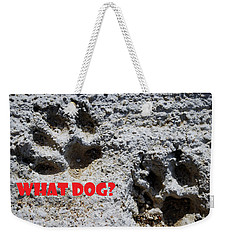 What Dog Weekender Tote Bag
