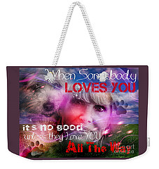When Somebody Loves You - 1 Weekender Tote Bag