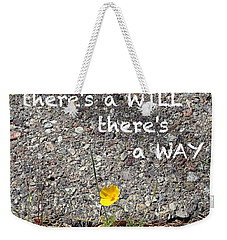 Where There's A Will There's A Way Weekender Tote Bag by Kume Bryant