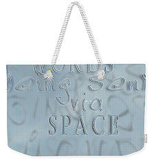 Weekender Tote Bag featuring the photograph Words In Space by Vicki Ferrari