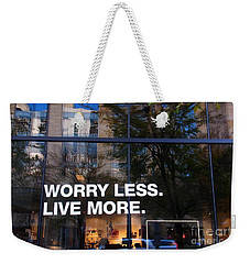 Worry Less Live More  Weekender Tote Bag