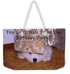 You Can't Hide Birthday Card Weekender Tote Bag