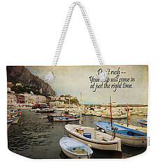 Your Ship Will Come In Weekender Tote Bag