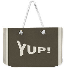 Weekender Tote Bag featuring the photograph Yup Greyscale by Joseph Baril