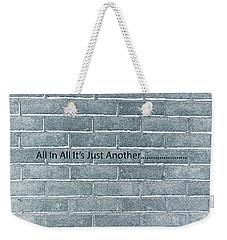 Another Brick Weekender Tote Bag