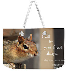 Friend For Peanuts Weekender Tote Bag by Cathy  Beharriell
