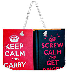 Weekender Tote Bag featuring the photograph Keep Calm And Carry On by Nina Prommer