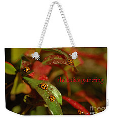 Weekender Tote Bag featuring the photograph The Ladies Gathering by Vicki Ferrari