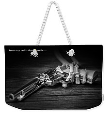 From My Cold, Dead Hands Weekender Tote Bag