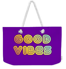 Good Vibes Weekender Tote Bag