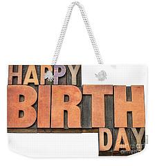 Happy Birthday Word Abstract In Wood Type  Weekender Tote Bag