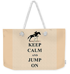 Keep Calm And Jump On Horse Weekender Tote Bag by Patricia Barmatz