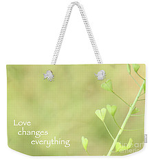 Love Changes Everything Weekender Tote Bag