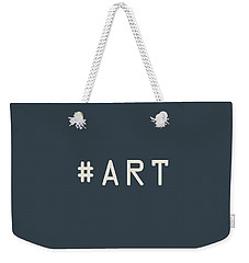 The Meaning Of Art - Hashtag Weekender Tote Bag