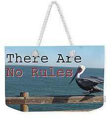 There Are No Rules Weekender Tote Bag