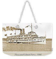 Weekender Tote Bag featuring the photograph Thousand Islands Ferry Boat 1906 Vintage Photograph by A Gurmankin