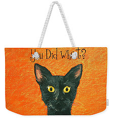 You Did What? Weekender Tote Bag by Marna Edwards Flavell