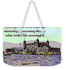 Motivational Quotes Weekender Tote Bag by Charles Shoup