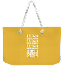 12 Reps In I Relaized I Could Do Anthing I Put My Mind Gym Quotes Poster Weekender Tote Bag