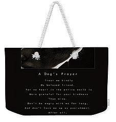 A Dog's Prayer Weekender Tote Bag