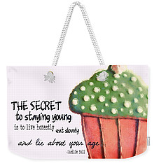Forever Young Secret Quote Weekender Tote Bag