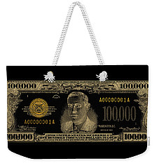 Weekender Tote Bag featuring the digital art U.s. One Hundred Thousand Dollar Bill - 1934 $100000 Usd Treasury Note In Gold On Black  by Serge Averbukh
