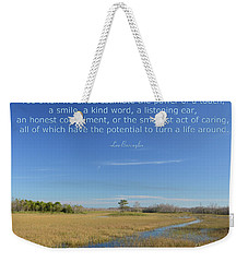 24- Too Often We Underestimate The Power Of A Touch Weekender Tote Bag