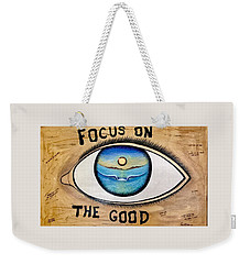Focus On The Good Weekender Tote Bag