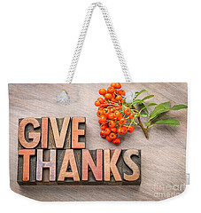 give thanks - Thanksgiving concept  Weekender Tote Bag