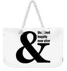 And They Lived Happily Ever After Weekender Tote Bag