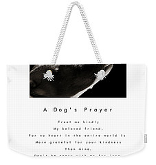 A Dog's Prayer - White Weekender Tote Bag