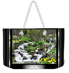 Weekender Tote Bag featuring the photograph A Splendid Day On Logging Creek by Susan Kinney