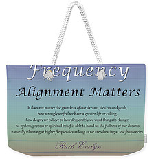 Alignment Matters Weekender Tote Bag
