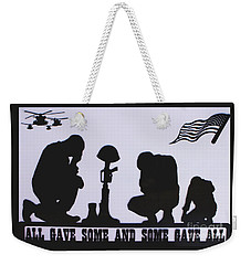 All Gave Some And Some Gave All Weekender Tote Bag by Natalie Ortiz