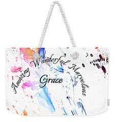 Amazing Wonderful Marvelous Grace Weekender Tote Bag