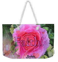 Weekender Tote Bag featuring the photograph Angels Pink Rose Of Faith by Barbara Tristan