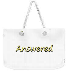 Answered Weekender Tote Bag