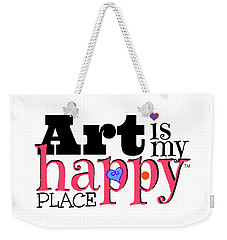 Art Is My Happy Place Weekender Tote Bag