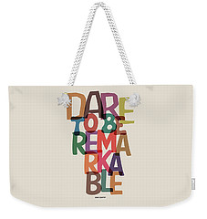 Dare To Be Jane Gentry Motivating Quotes Poster Weekender Tote Bag