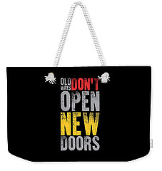 Old Ways Don't Open New Doors Gym Quotes Poster Weekender Tote Bag