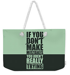 If You Donot Make Mistakes You Arenot Really Trying Gym Motivational Quotes Poster Weekender Tote Bag