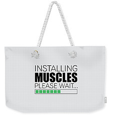 Installing Muscles Please Wait Gym Motivational Quotes Poster Weekender Tote Bag